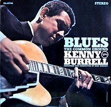 Album cover for Blues the Common Ground by Kenny Burrell.